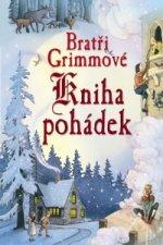 Bratři Grimmové Kniha pohádek