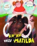Koľko váži Matilda