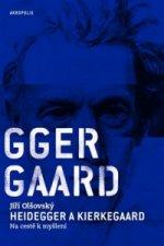 Heidegger a Kierkegaard Na cestě k myšlení