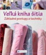 Veľká kniha šitia Základné postupy a techniky