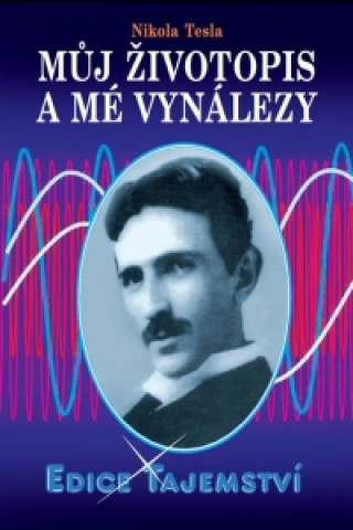 Můj životopis a moje vynálezy