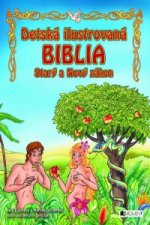 Detská ilustrovaná biblia Starý a Nový zákon