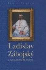 Ladislav Zábojský a cyrilo-metodská tradícia