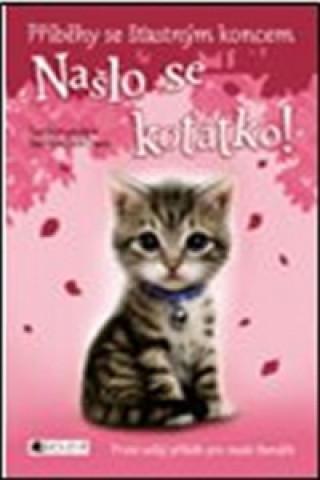 Příběhy se šťastným koncem Našlo se koťátko!