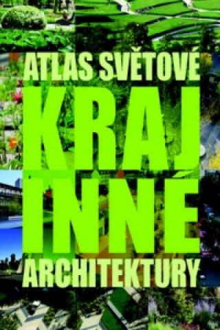Atlas světové krajinné architektury