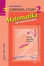 Matematika pre stredoškolákov Zbierka úloh 2