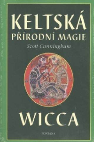 Keltská přírodní magie Wicca
