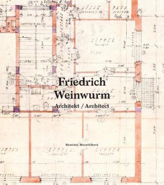 Friedrich Weinwurm Architekt/Architect