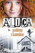 Alica a problémy s kamoškou