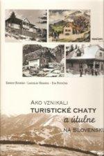 Ako vznikali turistické chaty a útulne na Slovensku