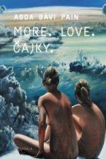 More. Love. Čajky