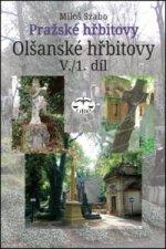 Pražské hřbitovy Olšanské hřbitovy V. 1. díl