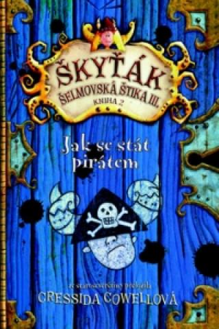 Škyťák Jak se stát pirátem (kniha 2)