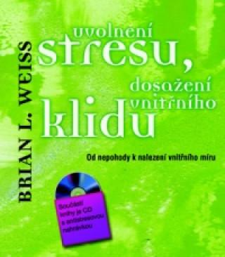 Uvolnění stresu, dosažení vnitřního klidu + CD