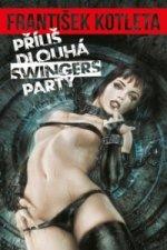 Příliš dlouhá swingers party