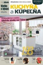 Kuchyňa a kúpelňa Všetko o bývaní