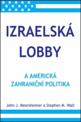 Izraelská lobby a americká zahraniční politika