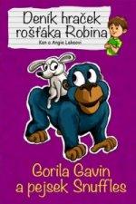 Deník hraček rošťáka Robina Gorila Gavin a pejsek Snuffles