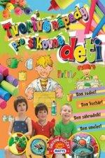 Tvorivé nápady pre šikovné deti