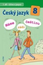 Český jazyk 8 Máme rádi češtinu