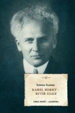 Karel Horký - rytíř ulice