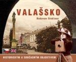Valašsko historickým a současným objektivem