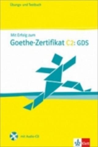 Mit Erfolg zum Goethe-Zert. C2 – Ü/TB + CD