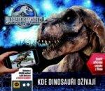 Jurský svět Kde dinosauři ožívají