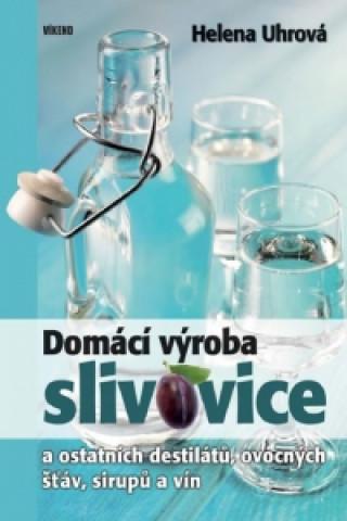 Domácí výroba slivovice a ostatních destilátů, ovocných šťáv, sirupů a vín