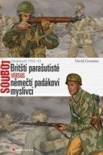 Britští parašutisté versus němečtí padákoví myslivci