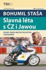Bohumil Staša Slavná léta s ČZ i Jawou