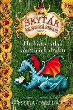 Škyťák Hrdinův atlas smrtících draků (kniha 6)
