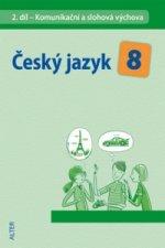 Český jazyk 8 II.díl Komunikační a slohová výchova