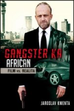 Gangster KA Afričan Film vs. realita