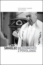 Anton Srholec Bezdomovec z povolania