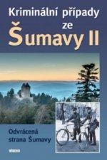 Kriminální případy ze Šumavy II