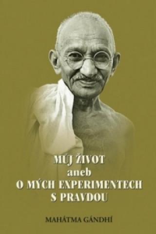 Můj život aneb o mých experimentech s pravdou