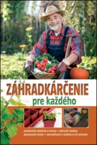 Záhradkárčenie pre každého