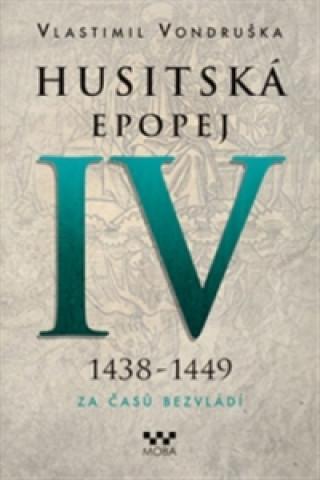 Husitská epopej IV 1438-1449
