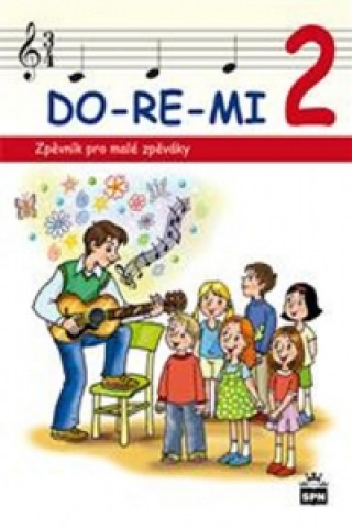 DO-RE-MI 2 Zpěvník pro malé školáky