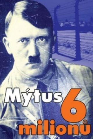Mýtus 6 miliónů