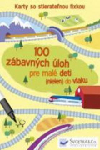 100 zábavných úloh pre malé deti (nielen) do vlaku