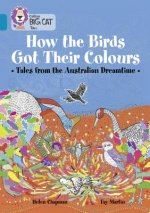 How the Animals Got Their Colours: Tales from the Australian Dreamland: Band 13/Topaz