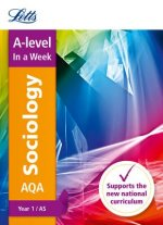 AQA A-level Sociology Year 1 (and AS) In a Week