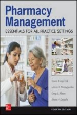 Pharmacy Management: Essentials for All Practice Settings,Fourth Edition