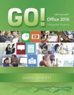 Go! With Microsoft Office 2016 Integrated Projects