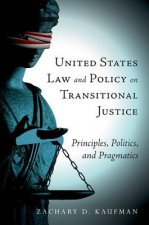 United States Law and Policy on Transitional Justice