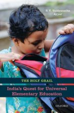Holy Grail: Indias Quest for Universal Elementary Education