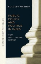 Public Policy and Politics in India (OIP)