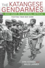 Katangese Gendarmes and War in Central Africa